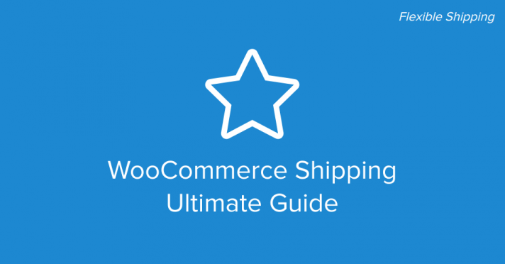 WooCommerce Shipping Ultimate Guide
