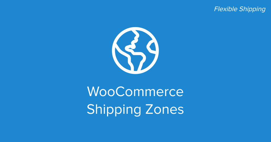 Woocommerce Shipping Zones Complete Tutorial By Wp Desk