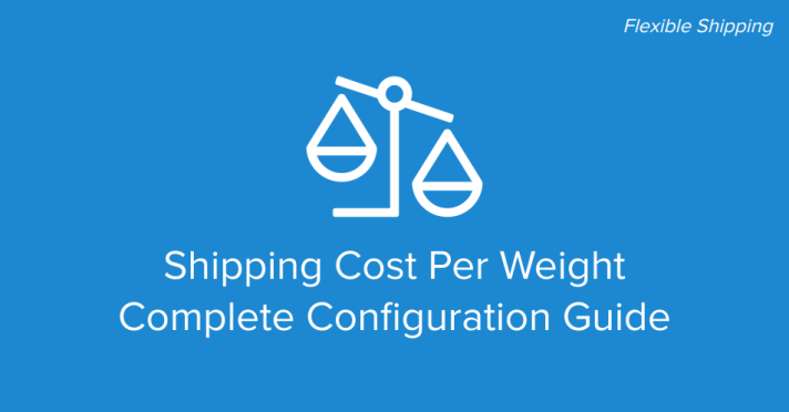 Shipping Cost Per Weight - Complete Guide for WooCommerce