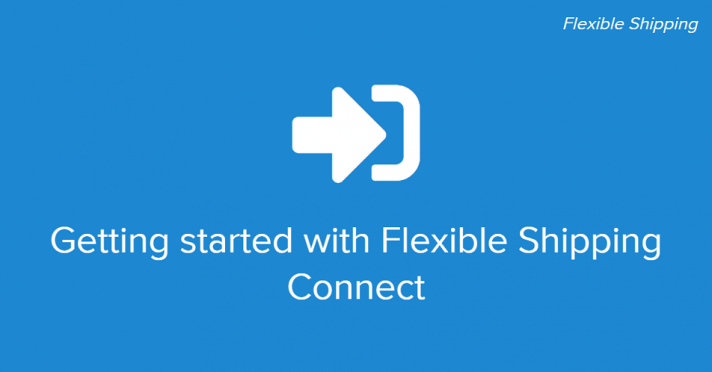 Getting started with Flexible Shipping Connect
