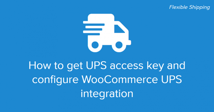 How to get UPS access key and configure WooCommerce UPS integration