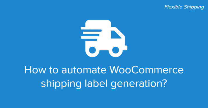 How to automate WooCommerce shipping label generation