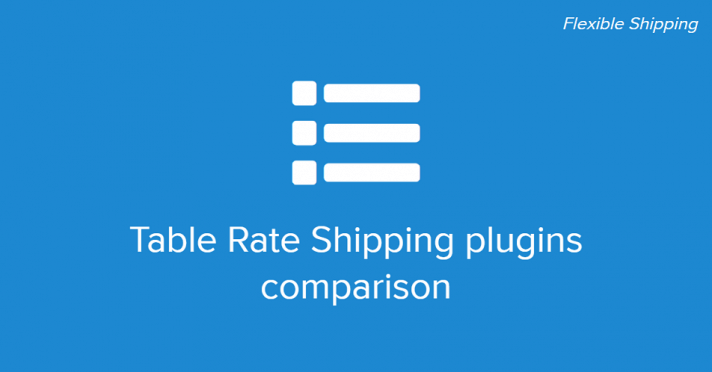 Table Rate Shipping plugins comparison