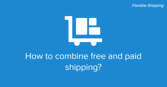 How to combine free and paid shipping