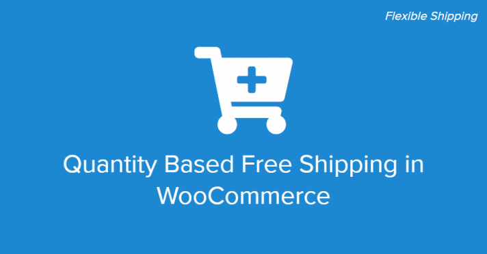 quantity based free shipping in WooCommerce
