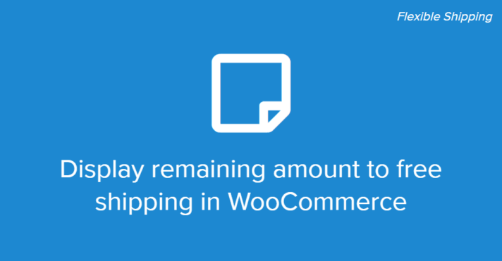 Display remaining amount to free shipping in WooCommerce